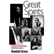 Great Spirits: Portraits of Life-changing World Music Artists (BOK)