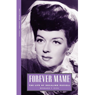 Forever Mame: The Life of Rosalind Russell (BOK)