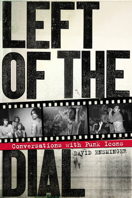 Left of the Dial: Conversations with Punk Icons (BOK)