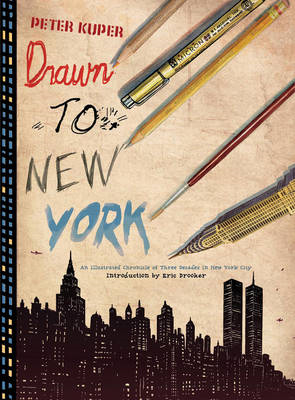 Drawn to New York: An Illustrated Chronicle of Three Decades in New York City (BOK)