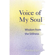 Voice of My Soul: Wisdom from the Stillness (BOK)