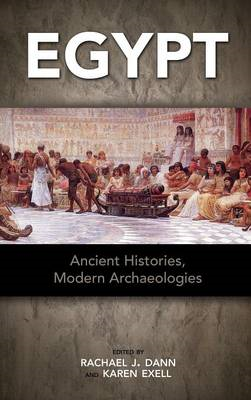Egypt: Ancient Histories, Modern Archaeologies (BOK)