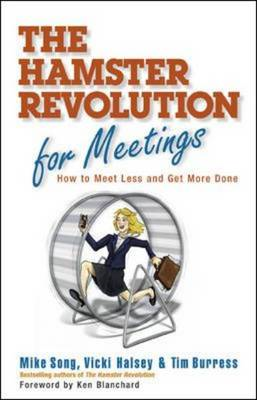 The Hamster Revolution for Meetings: How to Meet Less and Get More Done (BOK)
