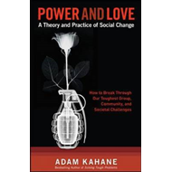 Power and Love: A Theory and Practice of Social Change (BOK)