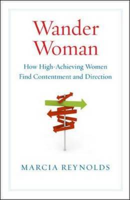 Wander Woman: How High Achieving Women Find Contentment and Direction (BOK)