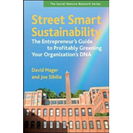 Street Smart Sustainability: The Entrepreneurs Guide to Profitably Greening Your Organizations DNA (BOK)