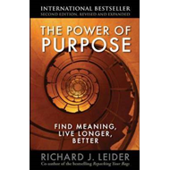 The Power of Purpose: Find Meaning, Live Longer, Better (BOK)