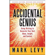 Accidental Genius: Using Writing to Generate Your Best Ideas, Insight, and Content (BOK)