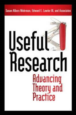 Useful Research: Advancing Theory and Practice (BOK)
