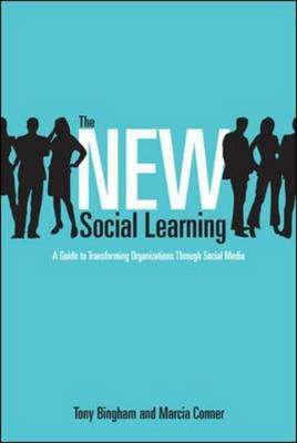 The New Social Learning: A Guide to Transforming Organizations Through Social Media (BOK)