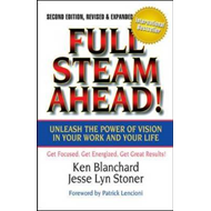 Full Steam Ahead!: Unleash the Power of Vision in Your Company and Your Life (BOK)