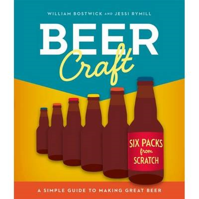 Beer Craft: A Simple Guide to Making Great Beer (BOK)
