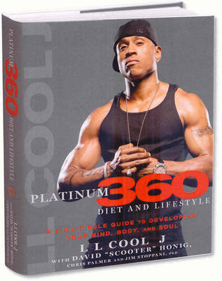 LL Cool J's Platinum 360 Diet and Lifestyle: A Full-Circle Guide to Developing Your Mind, Body, and Soul (BOK)