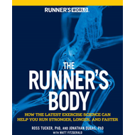 The Runner's Body: How the Latest Exercise Science Can Help You Run Stronger, Longer, and Faster (BOK)