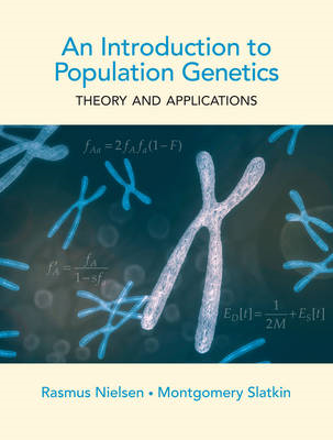 An Introduction to Population Genetics: Theory and Applications (BOK)