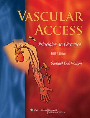 Vascular Access: Principles and Practice (BOK)