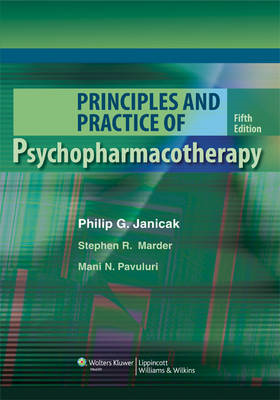 Principles and Practice of Psychopharmacotherapy (BOK)