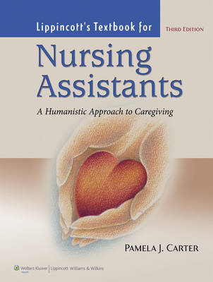 Lippincott's Textbook for Nursing Assistants: A Humanistic Approach to Caregiving (BOK)