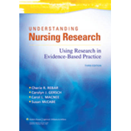 Understanding Nursing Research: Using Research in Evidence-Based Practice (BOK)