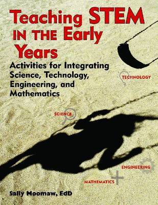 Teaching Stem in the Early Years: Activities for Integrating Science, Technology, Engineering, and M (BOK)
