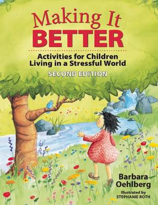 Making it Better: Activities for Children Living in a Stressful World (BOK)
