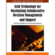 Grid Technology for Maximizing Collaborative Decision Manage (BOK)