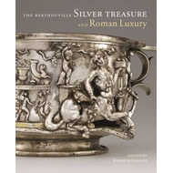 Berthouville Silver Treasure and Roman Luxury (BOK)