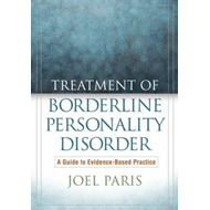 Treatment of Borderline Personality Disorder: A Guide to Evidence-Based Practice (BOK)