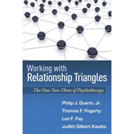 Working With Relationship Triangles: The One-Two-Three Of Psychotherapy (BOK)