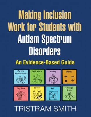 Making Inclusion Work for Students with Autism Spectrum Disorders: An Evidence-Based Guide (BOK)