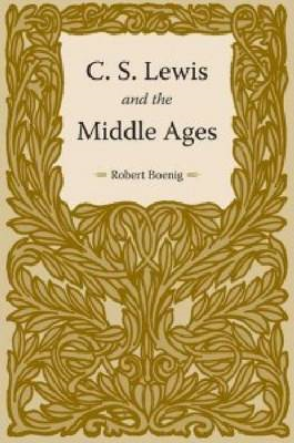 C.S. Lewis and the Middle Ages (BOK)