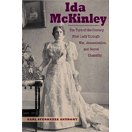 Ida McKinley: The Turn-Of-The-Century First Lady Through War, Assassination, and Secret Disability (BOK)