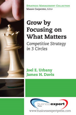 Grow by Focusing on What Matters: Competitive Strategy in 3-Circles (BOK)