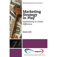 Marketing Strategy in Play: Questioning to Create Difference (BOK)