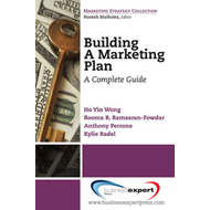 Building a Marketing Plan: A Complete Guide (BOK)
