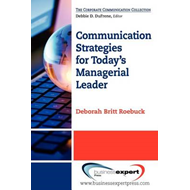 Communication Strategies for Today's Managerial Leader (BOK)