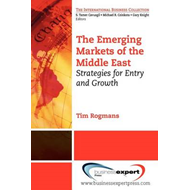 The Emerging Markets of the Middle East: Strategies for Entry and Growth (BOK)