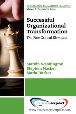 Successful Organizational Transformation: the Five Critical Elements (BOK)