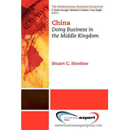 China: Doing Business in the Middle Kingdom (BOK)