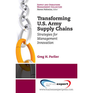 Transforming US Army Supply Chains: Strategies for Management Innovation (BOK)