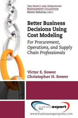 Better Business Decisions Using Cost Modeling: For Procurement, Operations, and Supply Chain Profess (BOK)