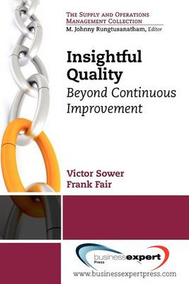 Insightful Quality: Beyond Continuous Improvement (BOK)