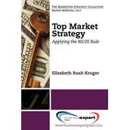 Top Market Strategy: Applying the 80:20 Rule (BOK)
