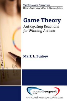 Game Theory: Anticipating Reactions for Winning Actions (BOK)