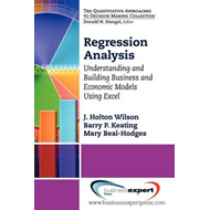 Regression Analysis: Understanding and Building Business and Economic Models Using Excel (BOK)