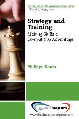 Strategy and Training: Making Skills a Competitive Advantage (BOK)