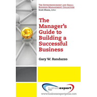 A Manager's Guide to Building a Successful Business (BOK)
