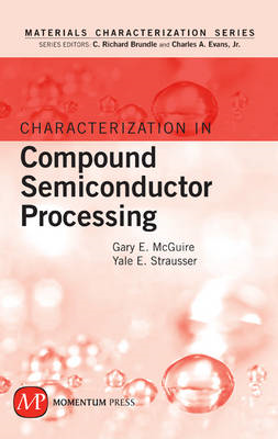 Characterization in Compound Semiconductor Processing (BOK)