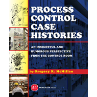 Process Control Case Histories: An Insightful and Humorous Perspective from the Control Room (BOK)