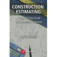 Construction Estimating: A Step-by-Step Guide to a Successful Estimate (BOK)